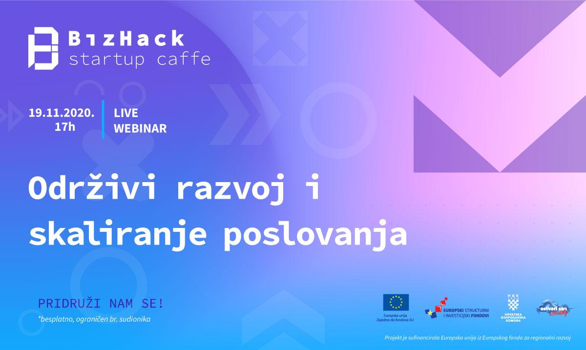 BizHack Startup Caffe organizira webinar: Održivi razvoj i skaliranje poslovanja
