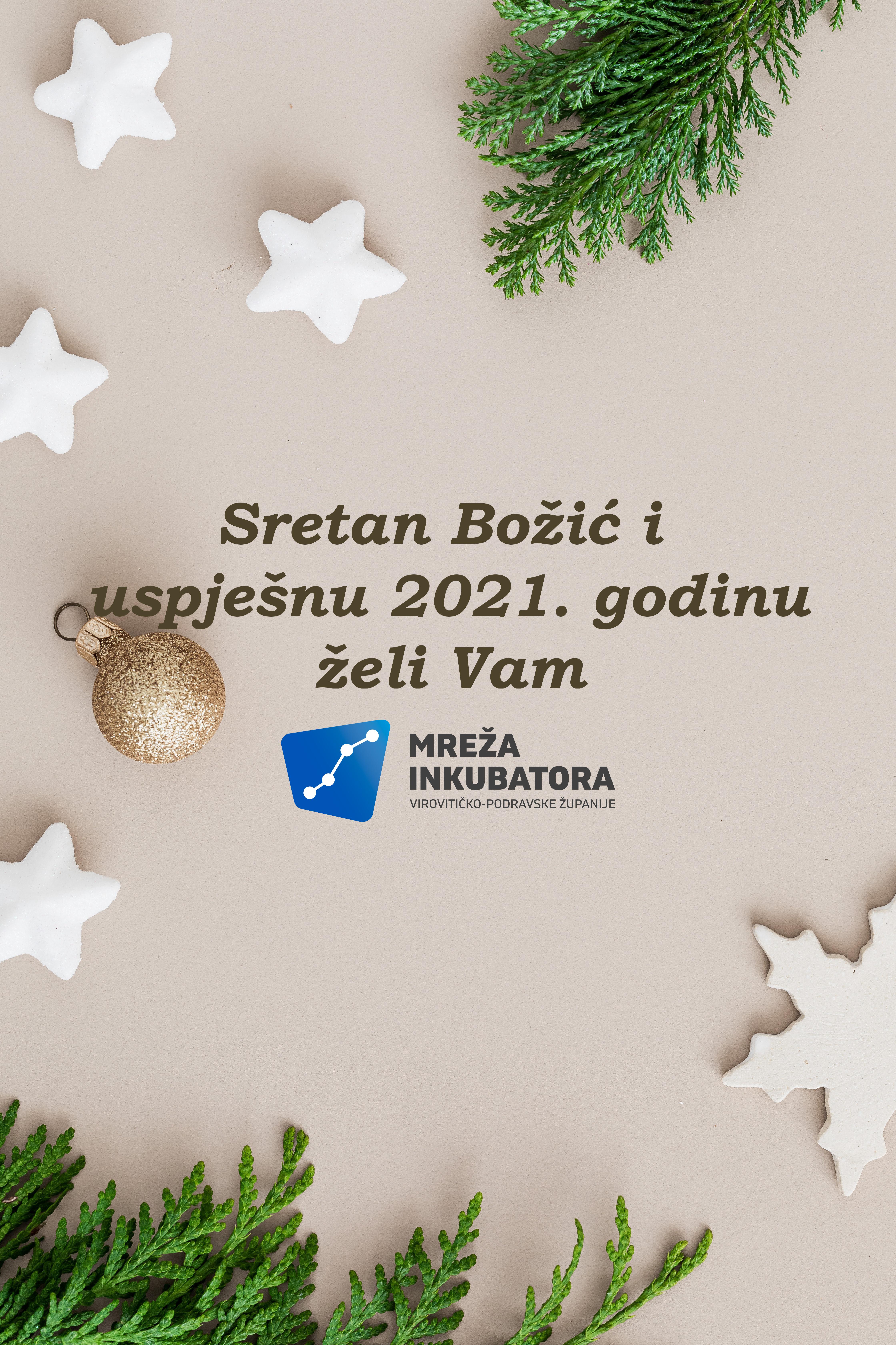 Sretan Božić i uspješnu 2021. godinu želi Vam Mreža inkubatora VPŽ